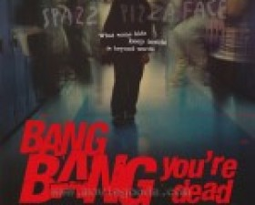 Bang Bang You're Dead @ ..