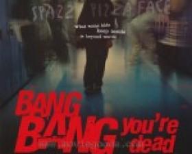 Bang Bang You're Dead @ ..
